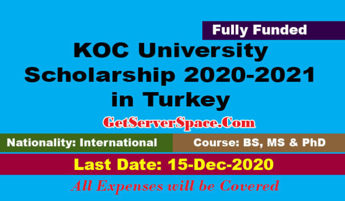KOC University Scholarship 2020-2021 in Turkey For International Students[Fully Funded]