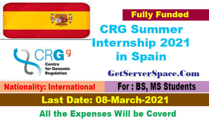 CRG International Summer Internship 2021 in Spain [Fully Funded]