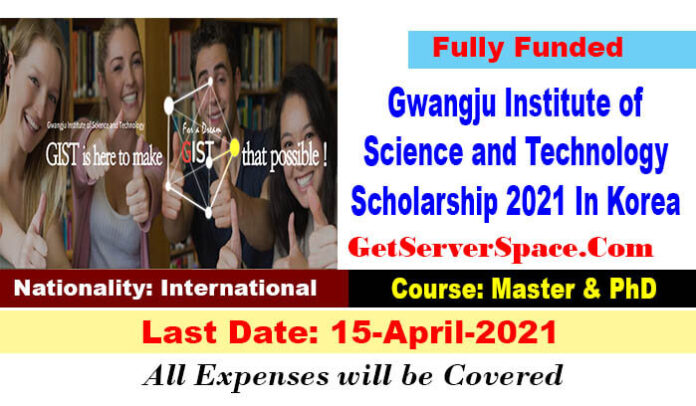 Gwangju Institute of Science and Technology Scholarship 2021 In Korea